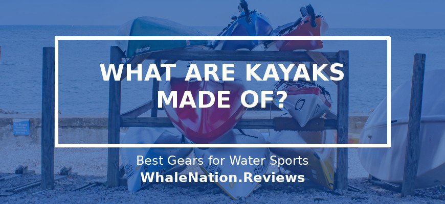 Detailed Breakdown of the 3 Types of Kayak Materials — Whale